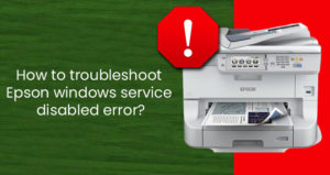 epson windows service disabled error
