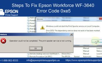 Fix Epson Workforce WF-3640 Error Code 0xe5