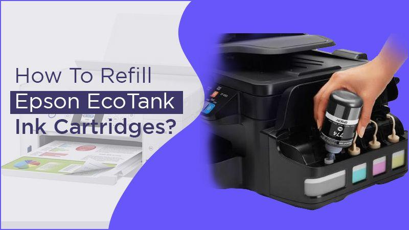 How To Refill Epson EcoTank Ink Cartridges?