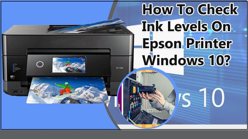Check Ink Levels On Epson Printer Windows 10